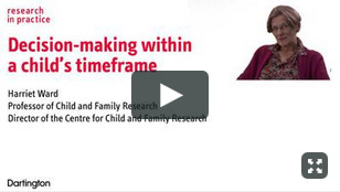 Decision-making within a child's timeframe - Prof. Harriet Ward